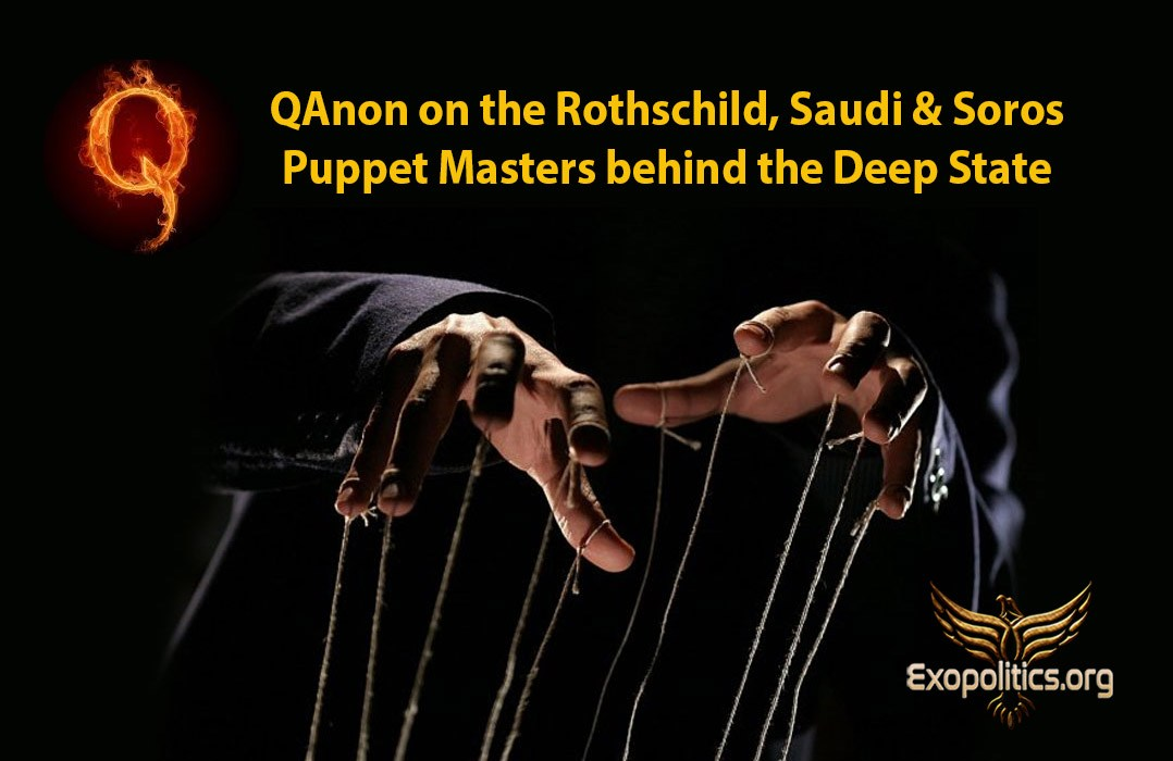 QAnon on the Rothschild, Saudi & Soros Puppet Masters behind the Deep State
